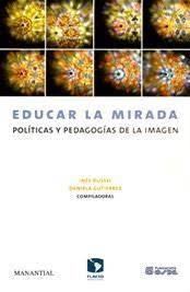 Papel Educar La Mirada. Politicas Y Pedagogias De La Imagen