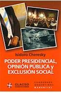 Papel PODER PRESIDENCIAL OPINION PUBLICA Y EXCLUSION SOCIAL (CUADERNOS ARGENTINOS) (RUSTICA)