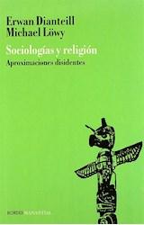 Papel SOCIOLOGIAS Y RELIGION APROXIMACIONES DISIDENTES