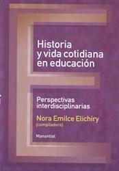 Libro Historia Y Vida Cotidiana En La Educacion