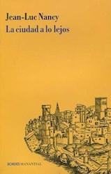 Libro La Ciudad A Lo Lejos