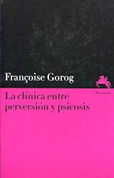 Libro La Clinica Entre Perversion Y Psicosis