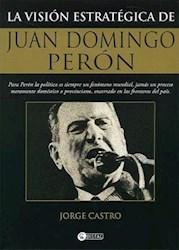 Papel Vision Estrategica De Juan Domingo Peron, La