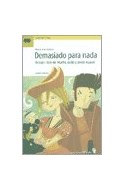 Papel DEMASIADO PARA NADA (VERSION LIBRE DE MUCHO RUIDO Y POCAS NUECES) (TEATRO SIN TELONES) (RUSTICA)