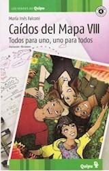 Papel CAIDOS DEL MAPA VIII TODOS PARA UNO UNO PARA TODOS (COLECCION LOS VERDES DE QUIPU)