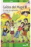 Papel CAIDOS DEL MAPA III EN VIAJE DE EGRESADOS (COLECCION LOS VERDES DE QUIPU)