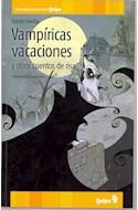 Papel VAMPIRICAS VACACIONES Y OTROS CUENTOS DE RISA (COLECCION LOS AMARILLOS DE QUIPU) (RUSTICA)