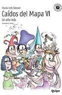 Papel CAIDOS DEL MAPA VI UN AÑO MAS (5 EDICION) (COLECCION LOS VERDES DE QUIPU) (RUSTICA)