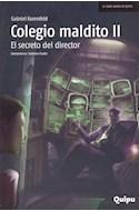 Papel COLEGIO MALDITO II EL SECRETO DEL DIRECTOR (COLECCION LA SERIE NEGRA DE QUIPU)