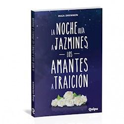 Libro La Noche Olia A Jazmines Los Amantes A Traicion