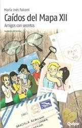 Libro 12. Caidos Del Mapa  Amigos Con Secretos
