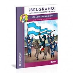 Libro Belgrano ! La Gloriosa Celeste Y Blanca