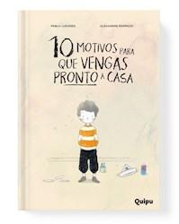 Libro 10 Motivos Para Que Vengas A Casa  ( Tapa Dura )