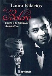 Libro El Bolero  Canto A La Felicidad Clandestina