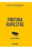 Papel PINTURA RUPESTRE (COLECCION POESIA MAYOR) (RUSTICA)