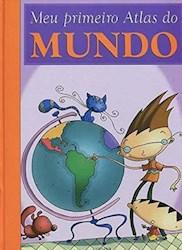 Libro Meu Primeiro Atlas Do Mundo  Mi Primera Biblioteca En Portugues