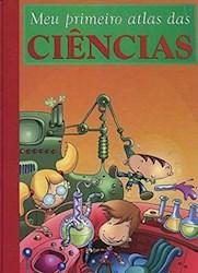 Libro Meu Primeiro Atlas Das Ciencias  Mi Primera Biblioteca En Portugues