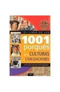 Papel LIBRO DE LOS 1001 PORQUES DE LAS CULTURAS Y CIVILIZACIO  NES (DONDE CUANDO COMO QUIEN)