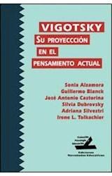 Papel VIGOTSKI SU PROYECCION EN EL PENSAMIENTO ACUTAL