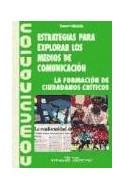 Papel ESTRATEGIAS PARA EXPLORAR LOS MEDIOS DE COMUNICACION (RUSTICA)