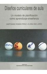 Papel DISEÑOS CURRICULARES DE AULA (UN MODELO DE PLANIFICACION COM