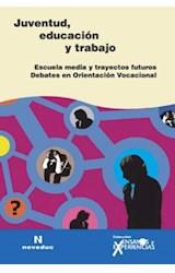 Revista ENSAYOS Y EXPERIENCIAS 56 JUVENTUD, EDUCACION Y TRABAJO