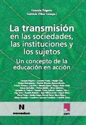 Papel Transmision En Las Sociedades Las Instituciones Y Los Sujetos, La