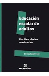Papel EDUCACION ESCOLAR DE ADULTOS (UNA IDENTIDAD EN CONSTRUCCION)