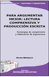 Papel PARA ARGUMENTAR MEJOR: LECTURA COMPRENSIVA Y PRODUCCION ESCR