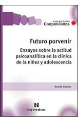 Papel FUTURO PORVENIR (ENSAYOS SOBRE LA ACTITUD PSICOANALITICA EN