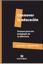 Papel CONMOVER LA EDUCACION. ENSAYOS PARA UNA PEDAGOGIA DE LA DIFE