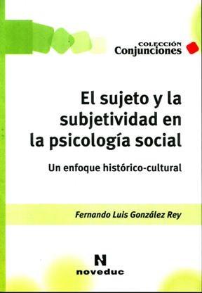 Papel Sujeto Y La Subjetividad En La Psicologia Social, El
