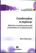 Papel CONDENADOS A EXPLORAR (MARCHAS Y CONTRAMARCHAS DEL CRECIMIEN