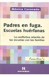 Papel PADRES EN FUGA. ESCUELAS HUERFANAS (LA CONFLICTIVA RELACION
