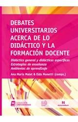 Papel DEBATES UNIVERSITARIOS ACERCA DE LO DIDACTICO Y LA FORMACION