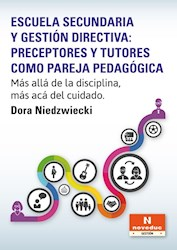 Papel Escuela Secundaria Y Gestion Directiva: Preceptores Y Tutores Como Pareja Pedagogica