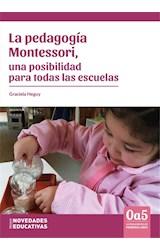 Papel PEDAGOGIA MONTESSORI, UNA POSIBILIDAD PARA TODAS LAS ESCUELA