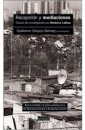 Papel RECEPCION Y MEDIACIONES CASOS DE INVESTIGACION EN AMERICA LATINA (ENCICLOPEDIA LATINOAMERICANA DE SO