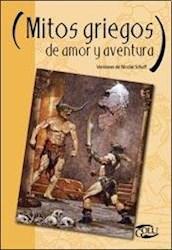 Libro Mitos Griegos De Amor Y Aventura