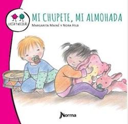 Libro Mi Chupete , Mi Almohada