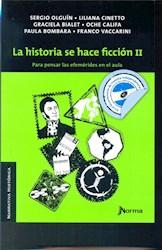 Libro La Historia Se Hace Ficcion Ii