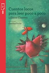 Libro Cuentos Locos Para Leer Poco A Poco  ( Nva Ed )