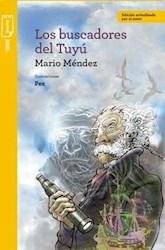 Libro Los Buscadores Del Tuyu  ( Nva Ed )