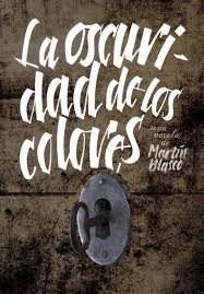 Libro La Oscuridad De Los Colores  ( Nva Ed )