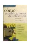 Papel COMO ESCRIBIR GUIONES DE TELEVISION NARRANDO CON IMAGEN