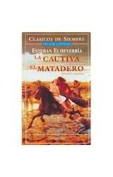 Papel CAUTIVA / EL MATADERO (COLECCION CLASICOS DE SIEMPRE)