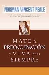 Libro Mate La Preocupacion Y Viva Para Siempre
