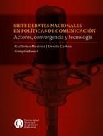 Libro Siete Debates Nacionales En Politicas De Comunicacion