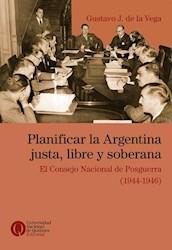 Libro Planificar La Argentina Justa Libre Y Soberana
