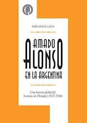 Libro Amado Alonso En La Argentina .Una Historia Del Instituto De Filologia